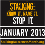 Stalking: Know It.  Name It.